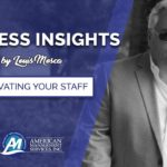 Business insights with Louis Mosca, Motivating your staff
